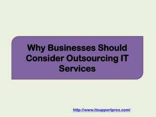 Why Businesses Should Consider Outsourcing IT Services