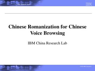 Chinese Romanization for Chinese Voice Browsing
