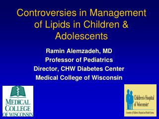 Controversies in Management of Lipids in Children  Adolescents
