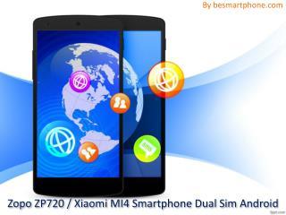 Zopo ZP720 Vs Xiaomi MI4 Smartphone Dual Sim Android
