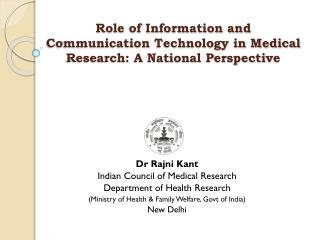 Role of Information and Communication Technology in Medical Resaerch: A National Perspective