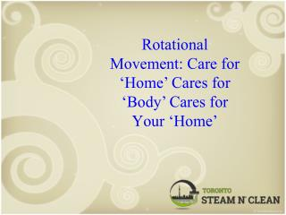 Rotational Movement - Care for 'Home' Cares for 'Body' Cares for Your 'Home'