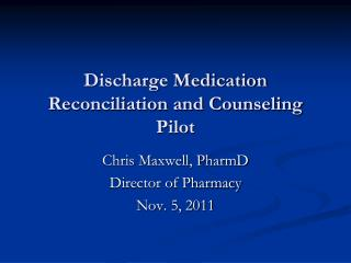 Discharge Medication Reconciliation and Counseling Pilot