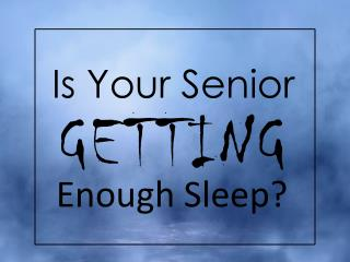 Is your Senior Getting Enough Sleep