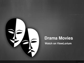 Drama Movies - Watch on ViewLorium