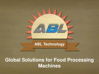 Global solutions for food processing machines
