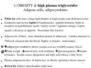 1) OBESITY &  high plasma triglycerides Adipose cells, adipocytokines