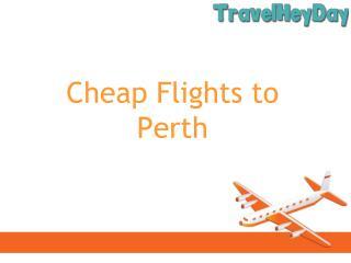 Cheap Flights to Peth