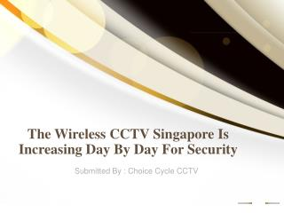 The Wireless CCTV Singapore Is Increasing Day By Day For Security
