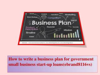 How to write a business plan for government   small business start-up loans(ebrand8116vs)