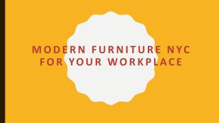 Modern furniture nyc for your workplace