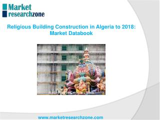 Religious Building Construction in Algeria to 2018