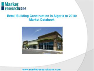 Retail Building Construction in Algeria to 2018