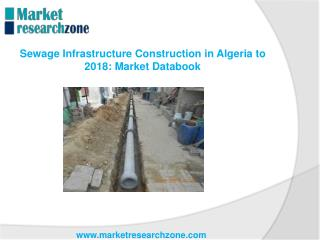 Sewage Infrastructure Construction in Algeria to 2018