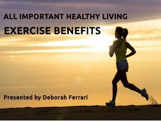 Deborah Ferrari - Exercise Benefits
