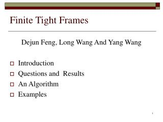 Finite Tight Frames Dejun Feng