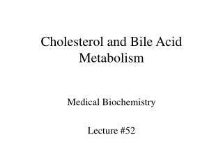 Cholesterol and Bile Acid Metabolism