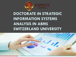 Doctorate in strategic information systems analysis in abms switzerland university