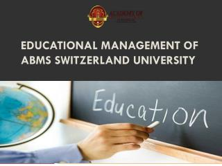 Educational management of abms switzerland university