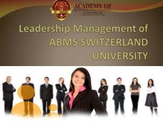 Leadership management of abms switzerland university