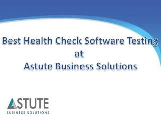 Best Health Check Software Testing at Astute Business Solutions