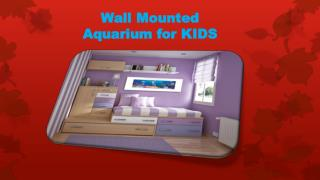 Wall Mounted Aquarium for KIDS