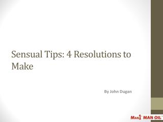 Sensual Tips: 4 Resolutions to Make