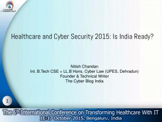 Healthcare and Cyber Security 2015 :Is India Ready?