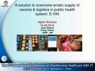"""A solution to overcome erratic supply of vaccine & logistics in public health system: E-VIN """