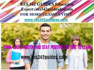 RES 342 GUIDES Education Expert/res342guidesdotcom