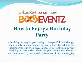 How to Enjoy a Birthday Party