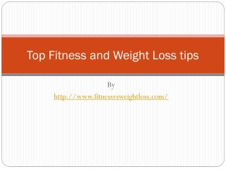 Top Fitness and Weight Loss Tips