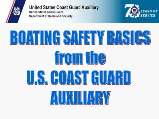 BOATING SAFETY BASICS  from the  U.S. COAST GUARD  AUXILIARY