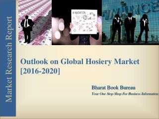 Outlook on Global HosieryMarket[2016-2020]