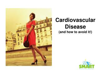 Cardiovascular Disease (and how to avoid it!)