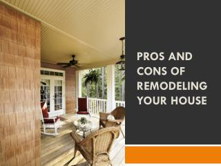 Pros and Cons of Remodeling your House