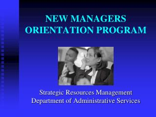 NEW MANAGERS ORIENTATION PROGRAM