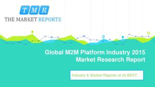 Global M2M Platform Industry 2016 Market Position and Size Report for 2016 to 2021 Recent published