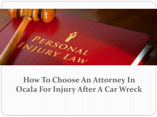How to choose an attorney in Ocala for injury after a car wreck