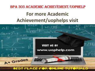 BPA 303 Academic Achievementuophelp