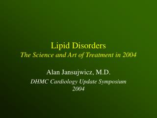 Lipid Disorders The Science and Art of Treatment in 2004