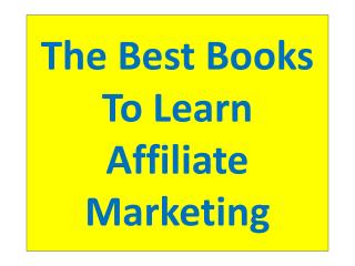 The Best Books To Learn Affiliate Marketing