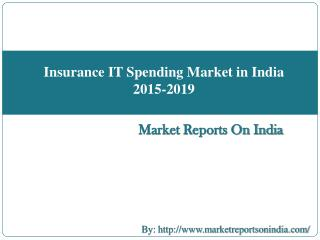 Insurance IT Spending Market in India 2015-2019