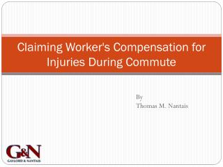 Claiming worker's compensation for injuries during commute
