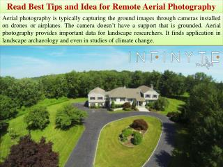 Read Best Tips and Idea for Remote Aerial Photography
