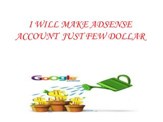 I WILL MAKE ADSENSE ACCOUNT JUST FEW DOLLAR