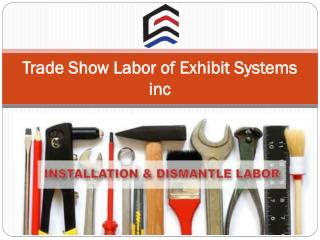 Trade Show Labor of Exhibit Systems inc