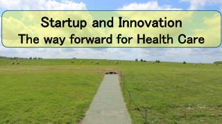 Startup and Innovation The way Forward for Healthcare