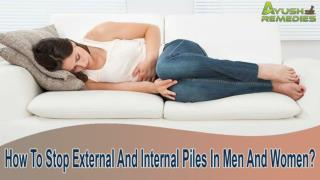 How To Stop External And Internal Piles In Men And Women?