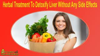 Herbal Treatment To Detoxify Liver Without Any Side Effects